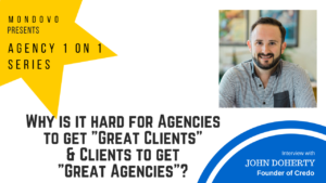 Why is it Hard for Agencies to Get Great Clients & Clients to Get Great Agencies?