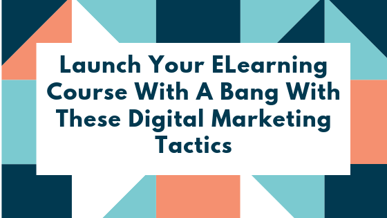 Launch Your eLearning Course