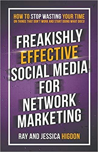 Freakishly Effective Social Media for Network Marketing