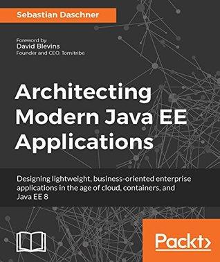 Architecting Modern Java EE Applications