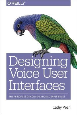 Designing Voice User Interfaces: How to Create Engaging and Compelling Experiences